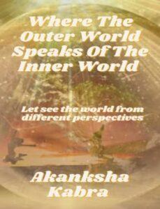 Outer world speaks of the inner world