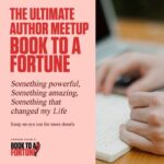 How Book to a Fortune could make you an Incredible Author?