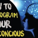 How subconscious mind be reprogramed to get the beautiful life you want?