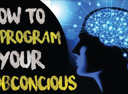 How to reprogram your sub conscious mind
